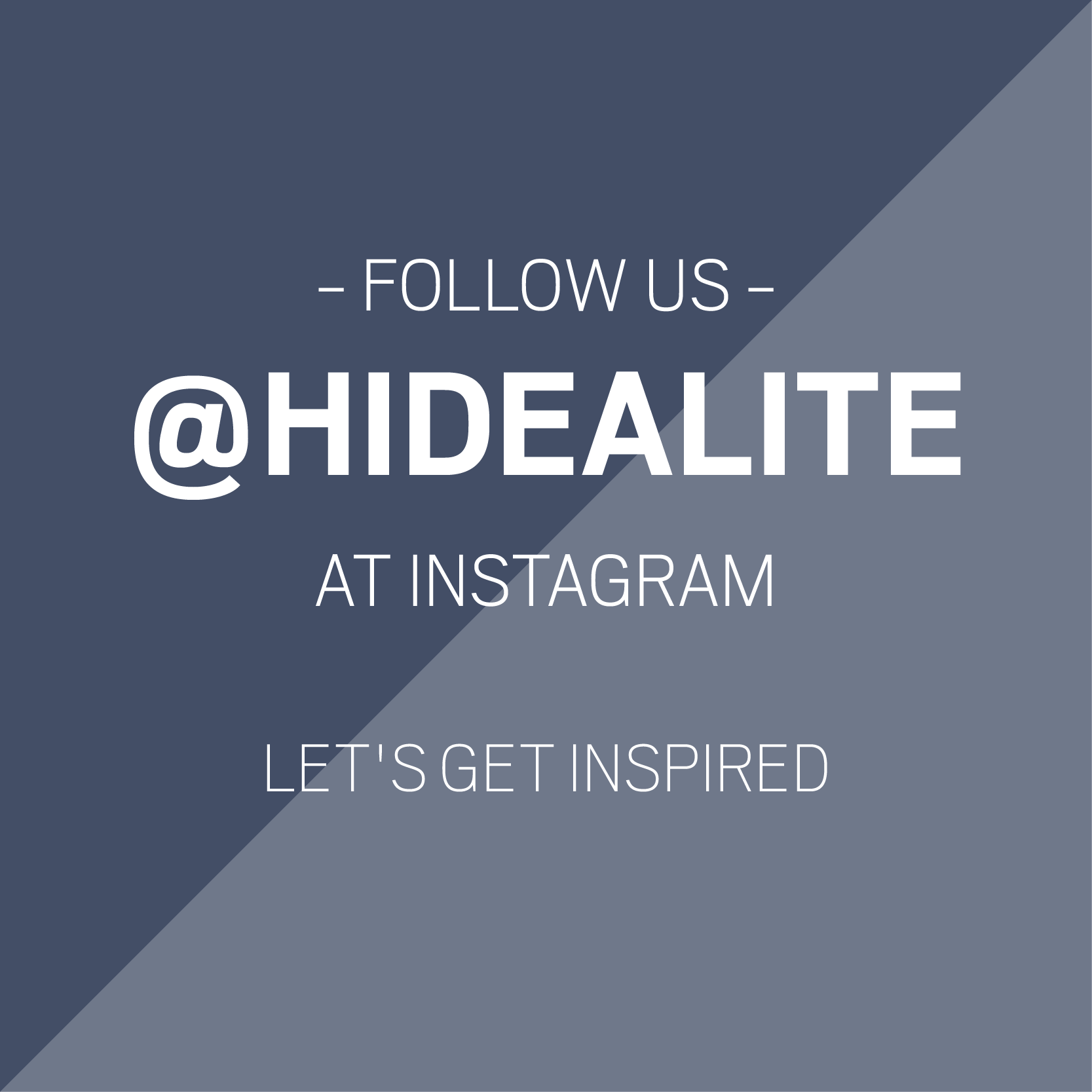 Blue background with text about following hidealite's instagram for inspiration